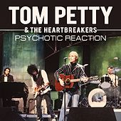 Psychotic Reaction (Live) by Tom Petty
