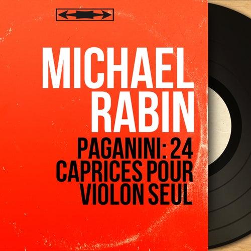 Paganini: 24 Caprices pour violon seul (Mono Version) von Michael Rabin