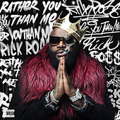 Rather You Than Me von Rick Ross