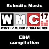 WMC Winter Music Conference 2017 EDM Compilation - The Best EDM, Trap, Dirty House & DJ Mix von Various Artists
