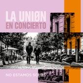 No Estamos Solos (En Concierto) by La Union