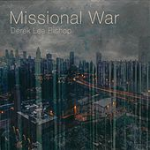 Missional War by Derek Lee Bishop
