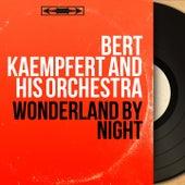 Wonderland By Night (Stereo Version) by Bert Kaempfert