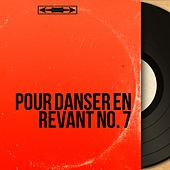 Pour danser en rêvant No. 7 (Mono Version) de Various Artists