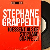 10 Essentials of Stéphane Grappelli (Mono Version) by Stephane Grappelli