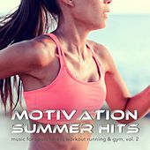 Motivation Summer Hits: Music for Sport Fitness Workout Running & Gym, Vol. 2 by Various Artists