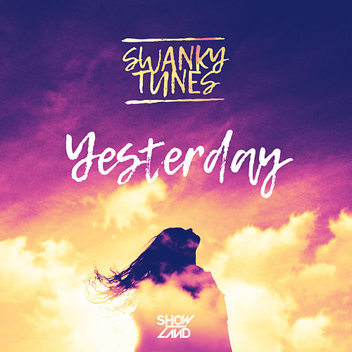 Yesterday by Swanky Tunes