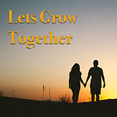 Lets Grow Together de Various Artists