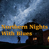 Northern Nights With Blues de Various Artists