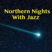 Northern Nights with Jazz von Various Artists