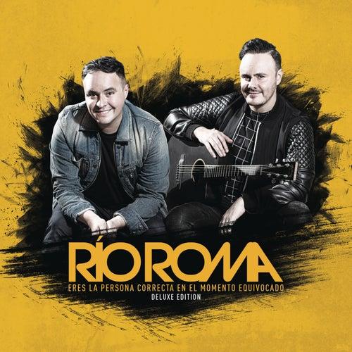 Eres la Persona Correcta en el Momento Equivocado (Deluxe Edition) by Río Roma