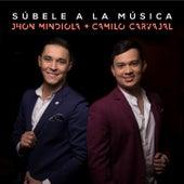 Súbele a la Música de Jhon Mindiola & Camilo Carvajal