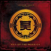 Shogun Audio Presents - Way of the Warrior de Various Artists