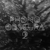 Phono Obscura, Vol. 2 by Various Artists