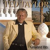 Greatest Hits by Ted Taylor