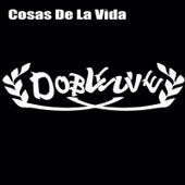 Cosas de la Vida von Dobleuve