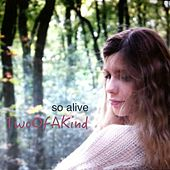 So Alive by Two Of A Kind