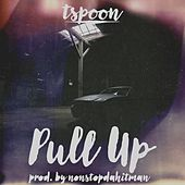 Pull Up by T-$Poon