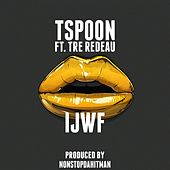 Ijwf (feat. Tre Redeau) by T-$Poon