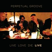 Livelovedie (Live) by Perpetual Groove