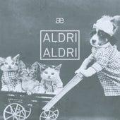 Aldri Aldri (Live) by æ