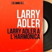 Larry Adler à l'harmonica (Mono version) von Larry Adler