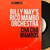 Cha Cha Mambos (Mono Version) von Billy May