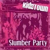 Slumber Party by KidzTown