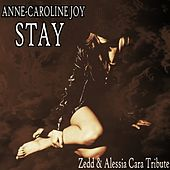 Stay (Zedd & Alessia Cara Tribute) von Anne-Caroline Joy