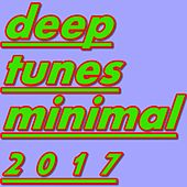 Deep Tunes Minimal 2017 by Various Artists