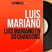 Luis Mariano en 30 chansons (Mono Version) von Various Artists