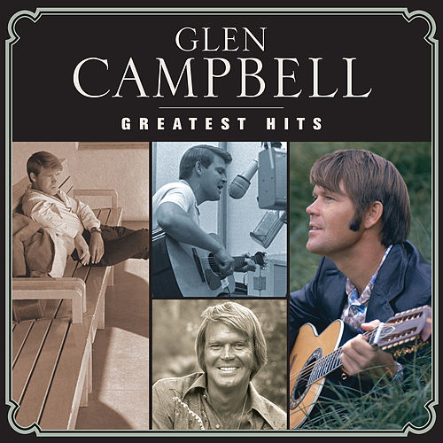Greatest Hits by Glen Campbell