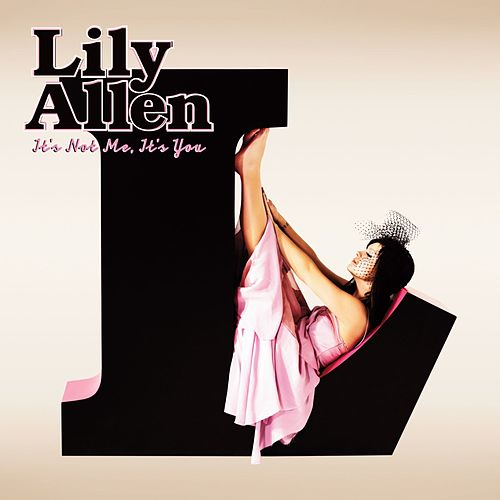 It's Not Me, It's You by Lily Allen