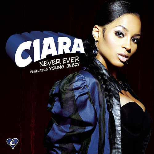 Never Ever by Ciara