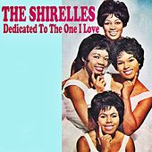 Dedicated to the One I Love by The Shirelles