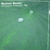 Christopher Butterfield: Trip by Quatuor Bozzini