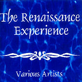 The Renaissance Experience van Various Artists