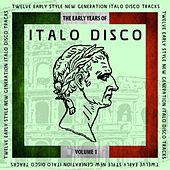 The Early Years of Italo Disco, Vol. 1 by Various Artists