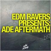 EDM Ravers Pres. ADE Aftermath von Various Artists