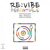 Re:Vibe Essentials - Nu Disco, Vol. 7 by Various Artists