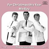For Christmas This Year Medley: The Christmas Waltz / What Child Is This / Have Yourself a Merry Little Christmas / Christmas All Alone / I'll Be Home for Christmas / The Christmas Song / The Little Drummer Boy / O Holy Night / Mary's Little Boy Child de The Lettermen