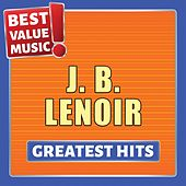 J.B. Lenoir - Greatest Hits (Best Value Music) de J.B. Lenoir