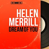 Dream of You (Mono Version) by Helen Merrill
