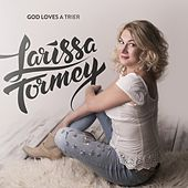 God Loves A Trier by Larissa Tormey