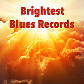 Brightest Blues Records by Various Artists