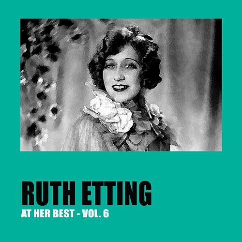 Ruth Etting at Her Best Vol. 6 by Ruth Etting