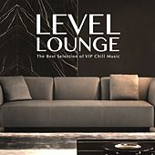 Level Lounge (The Best Selection of Vip Chill Music) by Various Artists