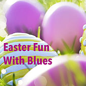 Easter Fun With Blues by Various Artists