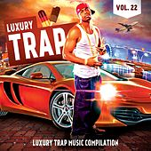 Luxury Trap, Vol. 22 (All Trap Music) by Various Artists