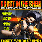 Ghost In The Shell - The Complete Fantasy Playlist de Various Artists